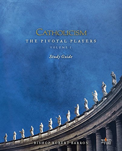 CATHOLICISM: The Pivotal Players Study Guide ()
