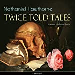 Twice Told Tales   Nathaniel Hawthorne