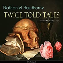 Twice Told Tales Audiobook by Nathaniel Hawthorne Narrated by George Doyle