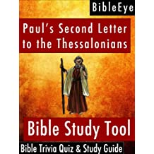 Paul's Second Letter to the Thessalonians: Bible Trivia Quiz & Study Guide (BibleEye Bible Trivia Quizzes & Study Guides Book 14)