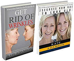 Look younger: 2 in 1 book set: Get Rid of Wrinkles. Take 10 Years off Your Face in 8 Mins a Day (Anti Aging Secrets; Beauty Secrets; how not to look old; Face Yoga; beauty skin; get rid of wrinkles)