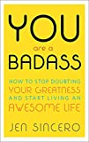 Bestselling author, speaker and world-traveling success coach, Jen Sincero, cuts through the din of the self-help genre with her own verbal meat cleaver in You Are a Badass: How to Stop Doubting Your Greatness and Start Living an Awesome Life. In ...