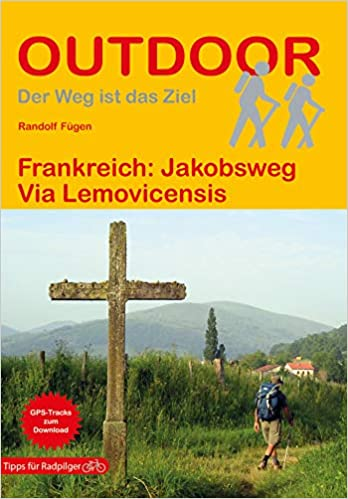 Frankreich: Jakobsweg Via Lemovicensis (Outdoor Wanderführer)