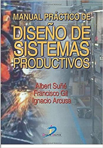 Manual Practico De Diseño De Sistemas Productivos: Amazon.es: Albert Torrents: Libros