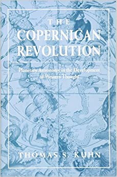Thomas S. Kuhn - The Copernican Revolution: Planetary Astronomy In The Development Of Western Thought