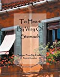 To Heart by Way of Stomach, Noemi Gozlan, 146537163X