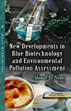 New Developments in Blue Biotechnology and Environmental Pollution Assessment, , 1628081384