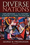 img - for Diverse Nations: Explorations in the History of Racial and Ethnic Pluralism (U.S. History in International Perspective) book / textbook / text book