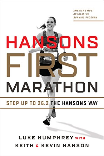 Hansons First Marathon: Step Up to 26.2 the Hansons Way (English Edition)