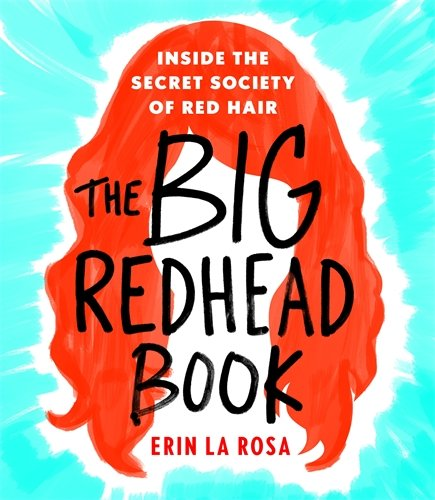 The Big Redhead Book: Inside the Secret Society of Red Hair cover