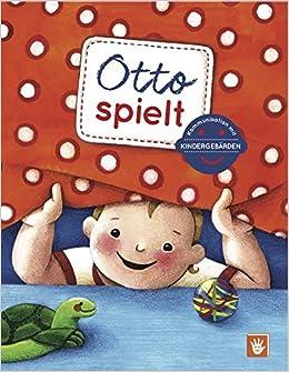Otto Spielt (Kindergebärden): Amazon.de: Birgit Butz, Anna Kristina Mohos,  Kata Pap (Illustratorin): Bücher