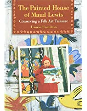 The Painted House of Maud Lewis: Conserving a Folk Art Treasure
