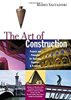The Art Of Construction: Projects And Principles