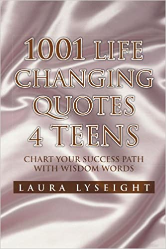 1001 Life Changing Quotes 4 TEENS: Chart Your Success Path ...