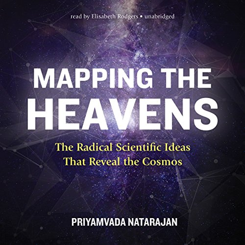 Mapping the Heavens: The Radical Scientific Ideas That Reveal the Cosmos by Blackstone Audio, Inc.