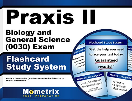 Praxis II Biology and General Science (0030) Exam Flashcard Study System: Praxis II Test Practice Questions & Review for the Praxis II: Subject Assessments (Cards)