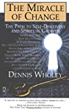 The Miracle of Change, Dennis Wholey, 0671518909