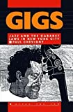 Gigs : Jazz and the Cabaret Laws in New York City, Chevigny, Paul, 0415904005