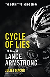Cycle of Lies: The Fall of Lance Armstrong by Juliet Macur (2014-03-04)