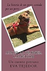 Amor a primer lameton: Un cuento perruno (Spanish Edition) Paperback