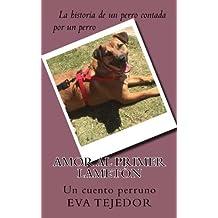 Amor a primer lameton: Un cuento perruno (Spanish Edition)