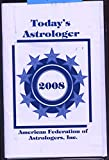 img - for Today's Astrologer : Augsut 30, 2008 Volume 70 Number 9 book / textbook / text book