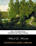 img - for The asymptotic theory of solutions book / textbook / text book
