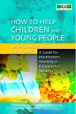 img - for How to Help Children and Young People with Complex Behavioural Difficulties: A Guide for Practitioners Working in Educational Settings book / textbook / text book