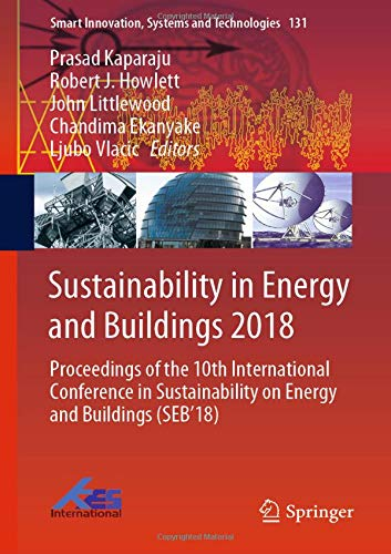 Sustainability in Energy and Buildings 2018: Proceedings of the 10th International Conference in Sustainability on Energy and Buildings (SEB'18)