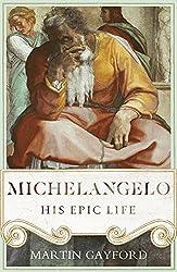 Michelangelo: His Epic Life