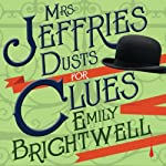 Mrs. Jeffries Dusts for Clues: Mrs. Jeffries Series # 2 | Emily Brightwell