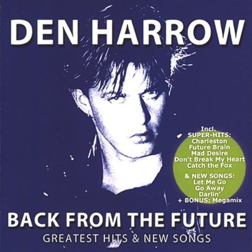 Den Harrow - Back From The Future-Greatest Hits & New Songs By Den Harrow (2009-01-01) - Zortam Music
