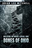 Bones of Ohio: From the Journals of Samantha Bloodworth (Walking on Mars Serial 1)