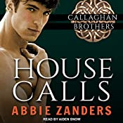 House Calls: Callaghan Brothers Series, Book 3 | Abbie Zanders