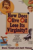 How Does Olive Oil Lose It's Virginity, Bruce Tindall and Mark Watson, 0688126812