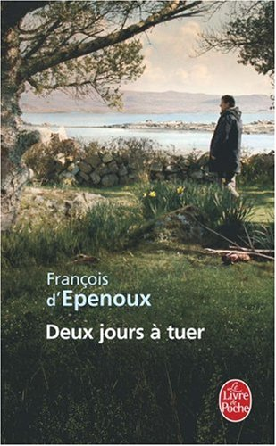 Deux Jours a Tuer (French Edition)