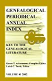 Genealogical Periodical Annual Index, Laird C. Towle and Karen T. Ackermann, 0788425560