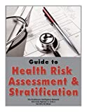 Guide to Health Risk Assessment and Stratification, , 1936186586
