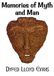 Memories of Myth and Man (English Edition)