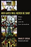 Her Gates Will Never Be Shut: Hope, Hell, and the New Jerusalem