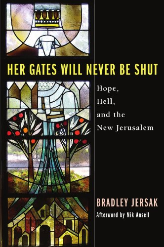 her-gates-will-never-be-shut-hope-hell-and-the-new-jerusalem