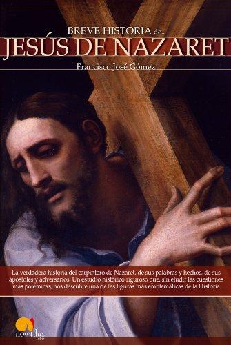 Descargar Libro Breve Historia De Jesús De Nazaret Francisco José Gómez
