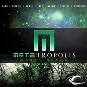 METAtropolis: Green Space | Jay Lake, Elizabeth Bear, Karl Schroeder, Seanan McGuire, Tobias S. Buckell, Mary Robinette Kowal, Ken Scholes