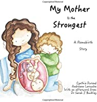 My Mother Is The Strongest: A Story About