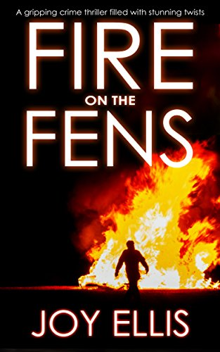 FIRE ON THE FENS a gripping crime thriller filled with stunning twists cover