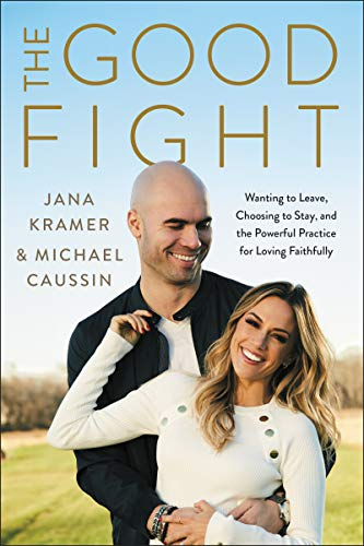 Book Cover: The Good Fight: Wanting to Leave, Choosing to Stay, and the Powerful Practice for Loving Faithfully