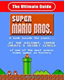 NES Classic: The Ultimate Guide to Super Mario Bros.: A look inside the pipes?. At The History, Super Cheats & Secret Levels  of one of the most iconic videos games in history. B/W version