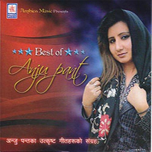 Best Of Anju Pant (Best Of Anju Panta)