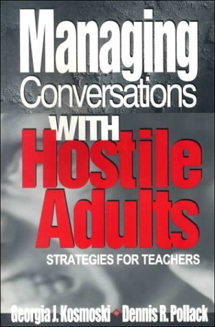 Managing Conversations With Hostile Adults: Strategies for Teachers by Georgia J. Kosmoski (2000-10-17)
