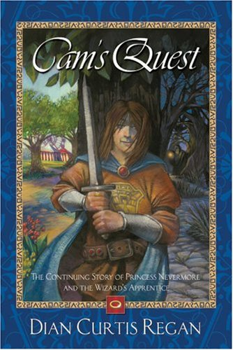 Cam's Quest: The Continuing Story of Princess Nevermore and the Wizard's Apprentice